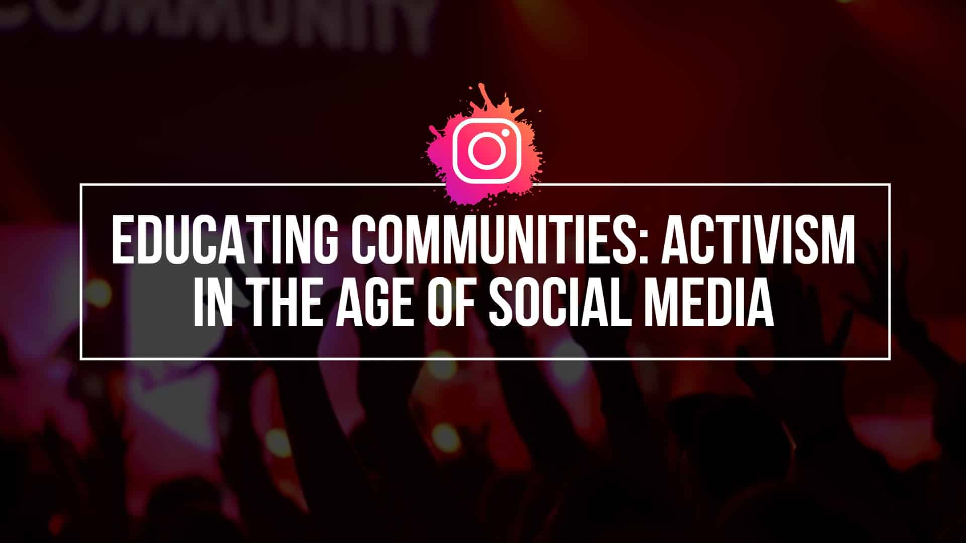 Educating-Communities_-Activism-in-the-Age-of-Social-Media.jpg
