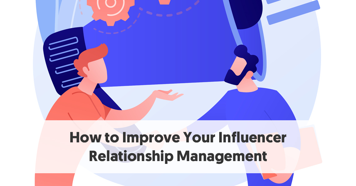 How-to-Improve-Your-Influencer-Relationship-Management.jpg